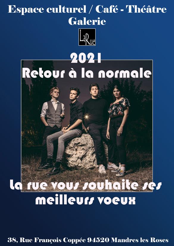 En 2021 La Rue vous souhaite un retour à la vie normale...